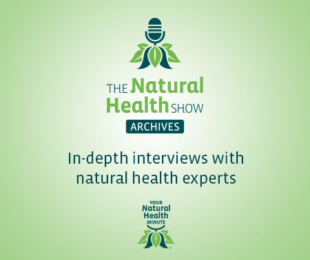 The Natural Health Show Archives